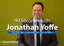 90 Seconds with Jonathan Yoffe – Zelda Miller Award Recipient Nav Image